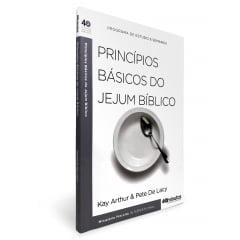 Princípios Básicos Do Jejum Bíblico